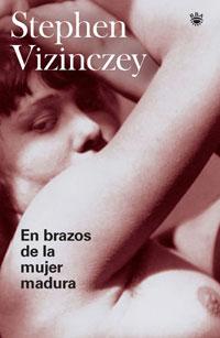 En manos de la mujer madura. De Stephen Vizinczey